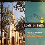 Roots of Faith: History of the Diocese of Baton Rouge