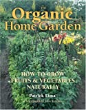 61Z%2Bnsbix3L. SL160  The Organic Home Garden: How to Grow Fruits and Vegetables Naturally