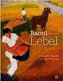 echange, troc Monique Portier-Lebel, Caroline de Fondaumière, Katharina Knoche - Raoul Lebel, 1970-2006 : Couleur passion, édition bilingue français-anglais