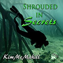 Shrouded in Secrets (       UNABRIDGED) by Kim McMahill Narrated by Robert King Ross