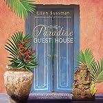 The Paradise Guest House: A Novel | Ellen Sussman