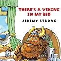 There's a Viking in My Bed Audiobook by Jeremy Strong Narrated by Nigel Lambert