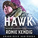 Hawk: The Quiet Professionals, Book 2 (       UNABRIDGED) by Ronie Kendig Narrated by Adam Verner