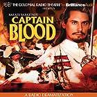 Captain Blood: A Radio Dramatization Radio/TV von Jerry Robbins, Rafael Sabatini Gesprochen von: Jerry Robbins,  The Colonial Radio Players
