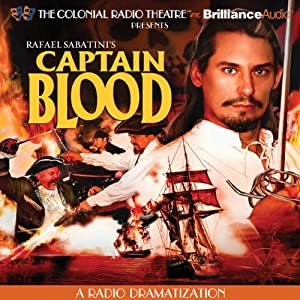 Captain Blood: A Radio Dramatization | [Rafael Sabatini, Jerry Robbins]