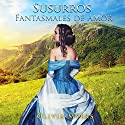 Romance Histórico: Susurros Fantasmales de Amor [Historical Romance: Ghostly Whispers of Love] Audiobook by Olivia Myers Narrated by Adriana Pascual,  Punch Audio