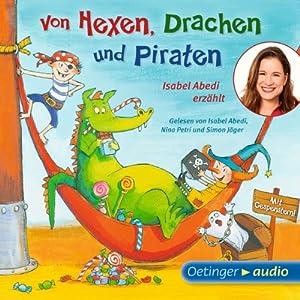 Von Hexen, Drachen und Piraten Hörbuch