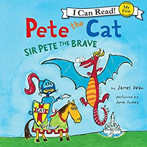 Pete the Cat: Sir Pete the Brave Audiobook