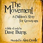 The Movement: A Children's Story for Grown-Ups | Dave Burns