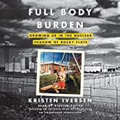 Full Body Burden: Growing Up in the Nuclear Shadow of Rocky Flats | [Kristen Iversen]