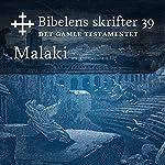 Malaki (Bibel2011 - Bibelens skrifter 39 - Det Gamle Testamentet)    KABB
