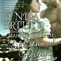 Mail Order Bride - Westward Fortune: Montana Mail Order Brides, Book 5 Audiobook by Linda Bridey Narrated by J. Scott Bennett