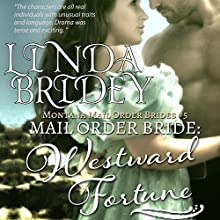Mail Order Bride - Westward Fortune: Montana Mail Order Brides, Book 5 Audiobook by Linda Bridey Narrated by J. Scott Bennett