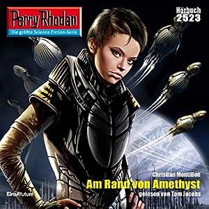 Am Rand von Amethyst (Perry Rhodan 2523) Hörbuch