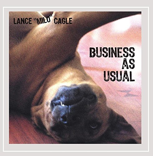 Lance Milo Cagle - Business As Usual