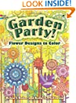 Garden Party!: Flower Designs to Colo...