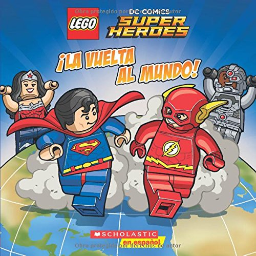 La Vuelta al Mundo! = Race Aroung the World (Lego Dc Super Heroes)