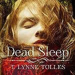 Dead Sleep | T. Lynne Tolles