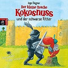 Der kleine Drache Kokosnuss und der schwarze Ritter Hörbuch von Ingo Siegner Gesprochen von: Philipp Schepmann