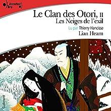 Les Neiges de l'exil (Le Clan des Otori 2) | Livre audio Auteur(s) : Lian Hearn Narrateur(s) : Thierry Hancisse