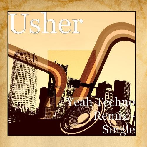 Usher - Yeah Techno Remix [single] - Zortam Music