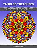 Tangled Treasures: Relax, Meditate and Free Your Mind With These 70 Secret Mosaic and Flower Tangle Patterns (Nature design, Flower patterns, Mosaic patterns)