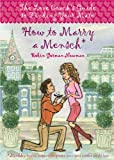 How to Marry a Mensch: The Love Coach's Guide to Finding Your Mate
