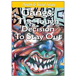 Teen Guidance - Gangs The Tough Decision To Stay Out