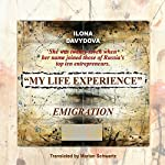 My Life Experience: Book 1: Emigration | Ilona Davydova