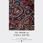 The Book of Emma Reyes: A Memoir | Emma Reyes,Daniel Alarcón - translator,Daniel Alarcón - introduction