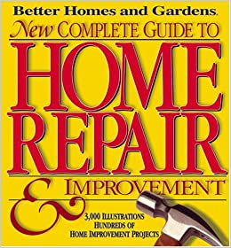 Better Homes and Gardens New Complete Guide To Home Repair ...