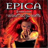 "We Will Take You With Usvon ""Epica"""
