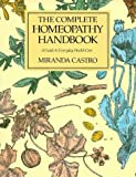 The Complete Homeopathy Handbook: A Guide to Everyday Health Care