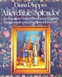 img - for DIANA PHIPPS'S AFFORDABLE SPLENDOR book / textbook / text book
