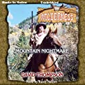 Mountain Nightmare: Wilderness Series, Book 29 Audiobook by David Thompson Narrated by Rusty Nelson