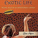 Exotic Life: Travel Tales of an Adventurous Woman | Lisa Alpine