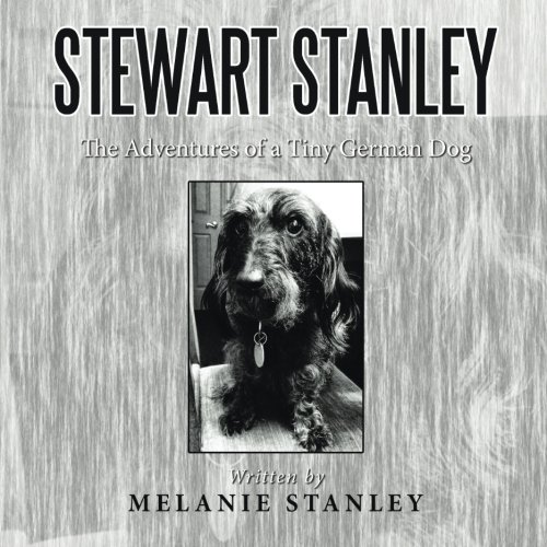Stewart Stanley: The Adventures of a Tiny German Dog
