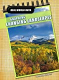 img - for Graphing Changing Landscapes (Real World Data) book / textbook / text book
