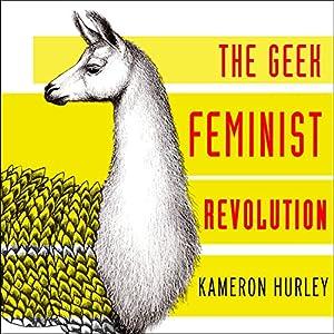 Geek Feminist Revolution Audiobook