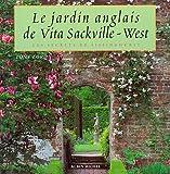 Le jardin anglais de Vita Sackville-West: Les Secrets de Sissinghurst (French Edition) (2226085947) by Tony Lord