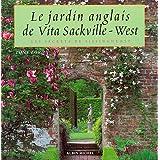 Le jardin anglais de Vita Sackville-West: Les Secrets de Sissinghurstpar Tony Lord