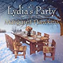 Lydia's Party (       UNABRIDGED) by Margaret Hawkins Narrated by Marguerite Gavin