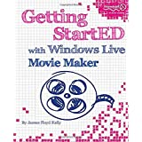 Getting StartED with Windows Live Movie Maker ~ James Floyd Kelly