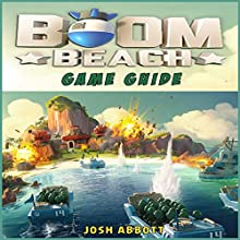 Boom Beach Game Guide (       UNABRIDGED) by Josh Abbott Narrated by Kristi Corbett
