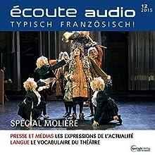 Écoute audio - Spécial Molière. 12/2015: Französisch lernen Audio - Molière Special (       ungekürzt) von  div. Gesprochen von:  div.