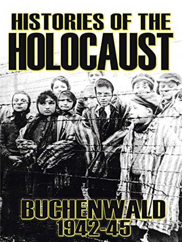 Histories Of The Holocaust - Buchenwald 1942-45