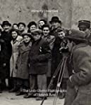 Memory Unearthed: The Lodz Ghetto Pho...