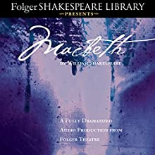 Macbeth: Fully Dramatized Audio Edition  by William Shakespeare Narrated by  full cast