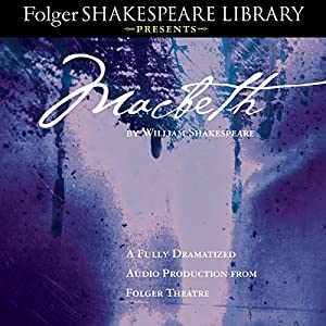 Macbeth: Fully Dramatized Audio Edition Hörspiel