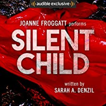 Silent Child: Audible's Thriller of the Year Audiobook by Sarah A. Denzil Narrated by Joanne Froggatt
